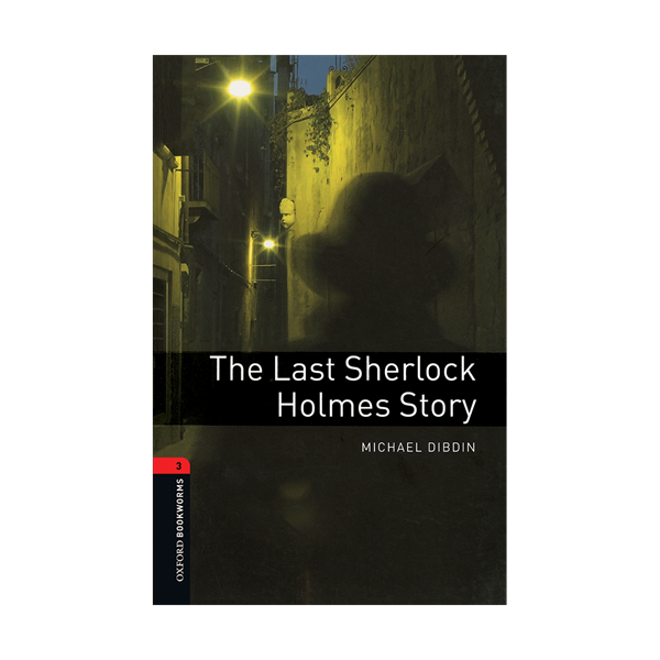 Oxford Bookworms 3 The Last Sherlock Holmes Story+CD