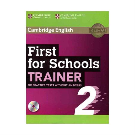 خرید کتابCambridge  English First For Schools Trainer(6 Practice Tests)2-CD
