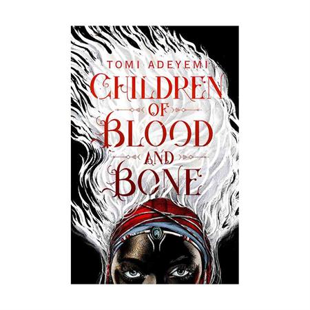 خرید رمان Children of Blood and Bone -Legacy of Orisha -1