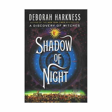 Shadow-Of-Night-All-Souls-Trilogy-2-Deborah-Harkness_4