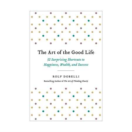 خرید کتاب The Art of the Good Life