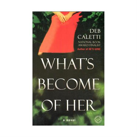 Whats Become of Her by Deb Caletti_2