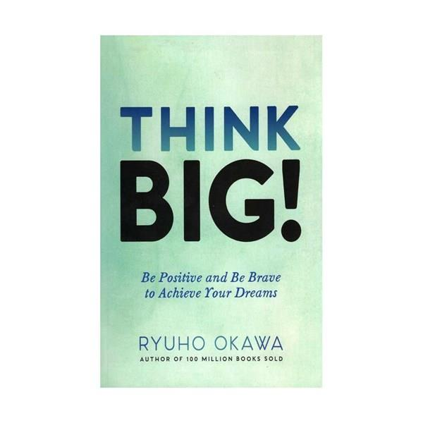 Think Big by Ryuho Okawa