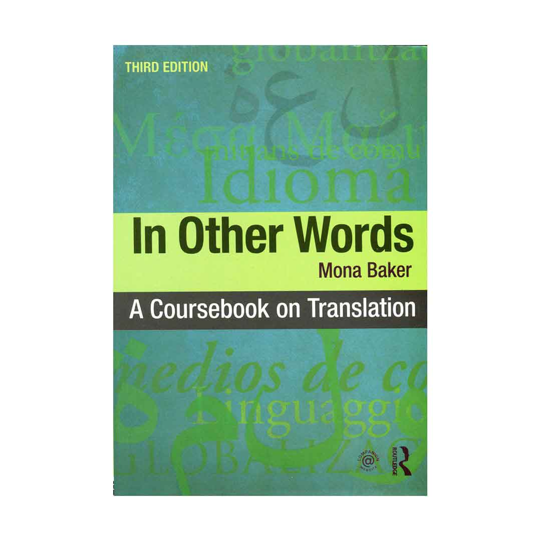 In Other Words A Coursebook on Translation - 3rd Edition