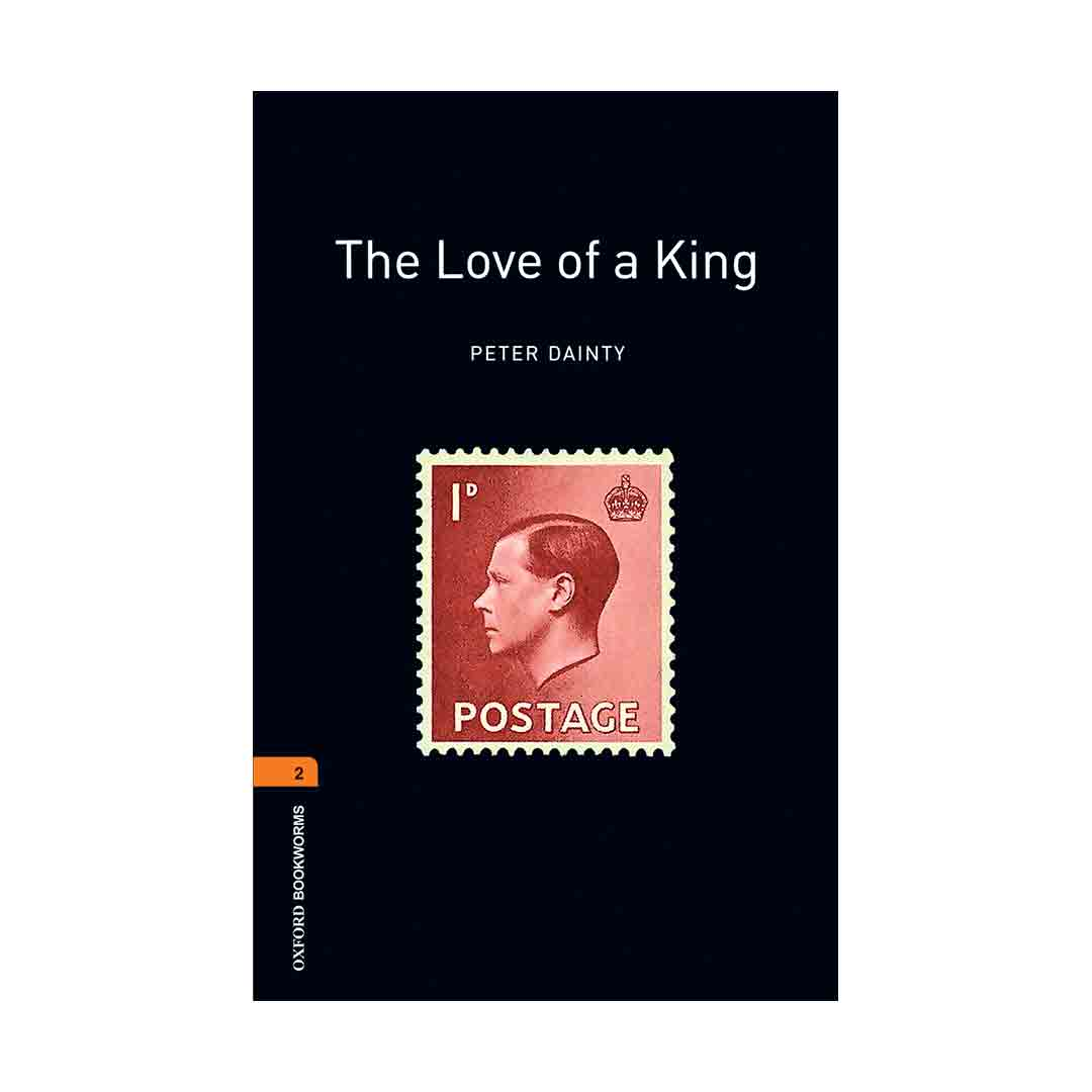 Oxford Bookworms 2 The Love of A King
